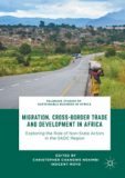 Migration, Cross-Boarder Trade and development in Africa