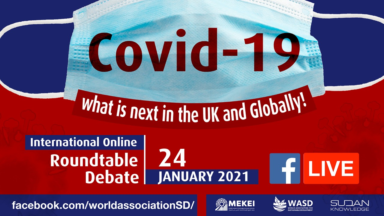 Covid-19: what is next in the UK, Sudan and Globally! 2021<div style='clear:both;width:100%;height:0px;'></div><span class='cat'>Sustainability Conferences, Diaspora, MENA, Sudan, Workshop</span>