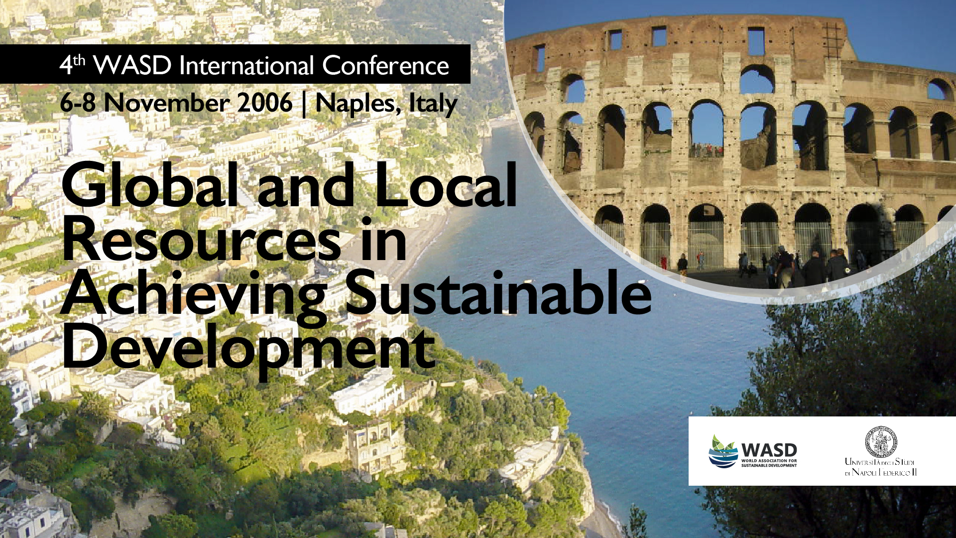 4th Sustainability Conference, Naples, Italy 2006<div style='clear:both;width:100%;height:0px;'></div><span class='cat'>Sustainability Conferences</span>